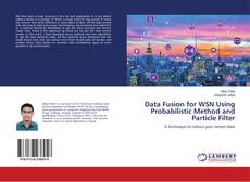 Couverture de Data Fusion for WSN Using Probabilistic Method and Particle Filter