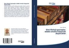 Portada del libro de Elmi-filoloji qaynaqlar, ədəbi simalar haqqında düşüncələr