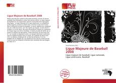 Buchcover von Ligue Majeure de Baseball 2008
