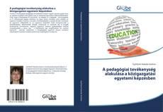 Portada del libro de A pedagógiai tevékenység alakulása a közigazgatási egyetemi képzésben
