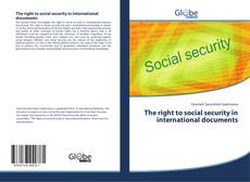 Bookcover of The right to social security in international documents
