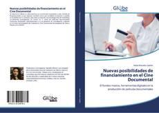 Bookcover of Nuevas posibilidades de financiamiento en el Cine Documental
