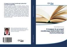 Bookcover of A magyar és az angol rendőrségi szakterület írott kommunikációja