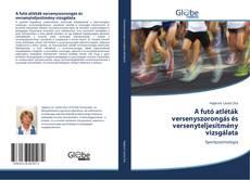 Borítókép a  A futó atléták versenyszorongás és versenyteljesítmény vizsgálata - hoz