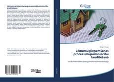 Bookcover of Lēmumu pieņemšanas process mājsaimniecību kreditēšanā