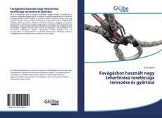 Обложка Favágáshoz használt nagy teherbírású terelőcsiga tervezése és gyártása