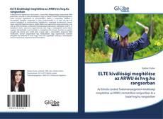 Borítókép a  ELTE kiválósági megítélése az ARWU és hvg.hu rangsorban - hoz