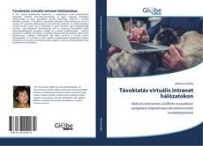 Borítókép a  Távoktatás virtuális intranet hálózatokon - hoz