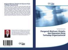 Bookcover of Pengaruh Motivasi, Disiplin dan Kepuasan Kerja Terhadap Organizational