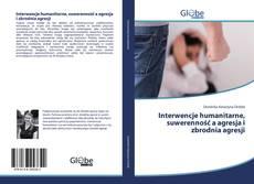 Обложка Interwencje humanitarne, suwerenność a agresja i zbrodnia agresji