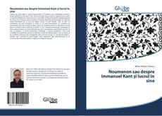 Обложка Noumenon sau despre Immanuel Kant şi lucrul în sine