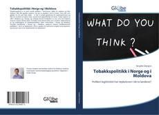 Bookcover of Tobakkspolitikk i Norge og i Moldova
