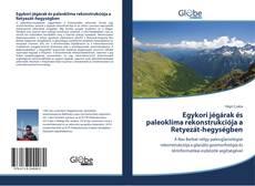 Borítókép a  Egykori jégárak és paleoklíma rekonstrukciója a Retyezát-hegységben - hoz