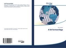 Bookcover of A lét formavilága