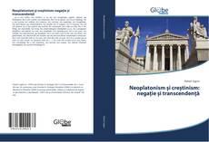 Portada del libro de Neoplatonism și creștinism: negație și transcendență