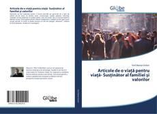 Couverture de Articole de o viaţă pentru viaţă- Susţinător al familiei şi valorilor