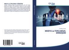 Bookcover of MEDYA ve TOPLUMSAL DÖNÜŞÜM