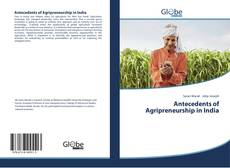 Couverture de Antecedents of Agripreneurship in India
