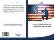 Az amerikai antiföderalista szélsőjobb jogi világképe的封面