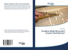 Borítókép a  İsrailiyat Hadis Rivayetleri Arasına Nasıl Karıştı? - hoz