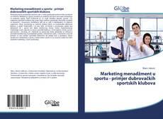 Обложка Marketing menadžment u sportu - primjer dubrovačkih sportskih klubova