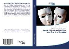 Portada del libro de Drama: Theoretical Outline and Practical Aspects