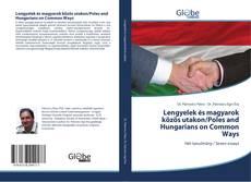 Обложка Lengyelek és magyarok közös utakon/Poles and Hungarians on Common Ways