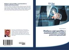 Copertina di Mediace a její specifika v mezinárodním a českém právním prostředí