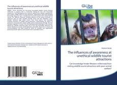 The influences of awareness at unethical wildlife tourist attractions kitap kapağı