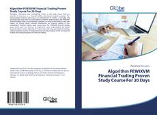 Buchcover von Algorithm FEWIXVM Financial Trading Proven Study Course For 20 Days