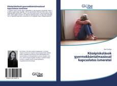 Обложка Középiskolások gyermekbántalmazással kapcsolatos ismeretei