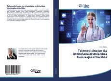 Telemedicīna un tās īstenošana ārstniecības tiesiskajās attiecībās kitap kapağı