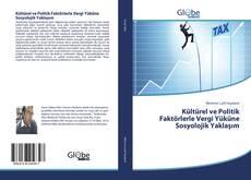Bookcover of Kültürel ve Politik Faktörlerle Vergi Yüküne Sosyolojik Yaklaşım