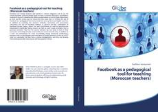 Bookcover of Facebook as a pedagogical tool for teaching (Moroccan teachers)