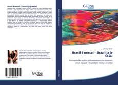 Обложка Brasil é nosso! – Brazilija je naša!