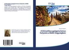 Обложка A klimatikus gyògyturizmus helyzete a Bükk-hegységben