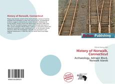 Bookcover of History of Norwalk, Connecticut