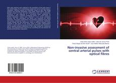Non-invasive assessment of central arterial pulses with optical fibres的封面