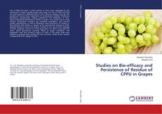 Bookcover of Studies on Bio-efficacy and Persistence of Residue of CPPU in Grapes