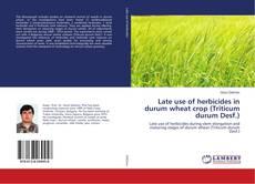Bookcover of Late use of herbicides in durum wheat crop (Triticum durum Desf.)