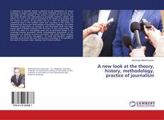 Capa do livro de A new look at the theory, history, methodology, practice of journalism