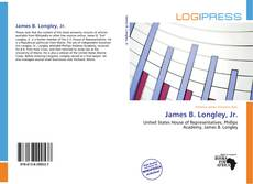 Bookcover of James B. Longley, Jr.