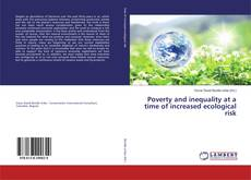 Bookcover of Poverty and inequality at a time of increased ecological risk
