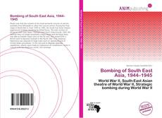 Bookcover of Bombing of South East Asia, 1944–1945