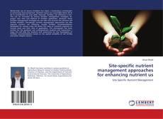 Couverture de Site-specific nutrient management approaches for enhancing nutrient us