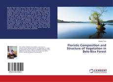 Bookcover of Floristic Composition and Structure of Vegetation in Belo-Bira Forest
