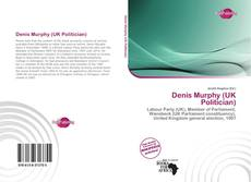 Bookcover of Denis Murphy (UK Politician)