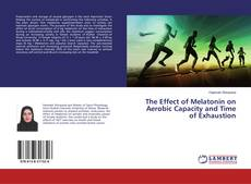 Buchcover von The Effect of Melatonin on Aerobic Capacity and Time of Exhaustion