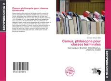 Camus, philosophe pour classes terminales kitap kapağı