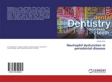 Bookcover of Neutrophil dysfunction in periodontal diseases